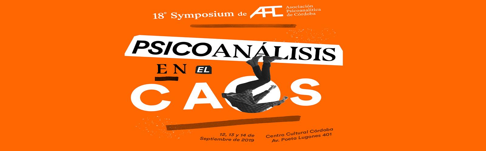 18 Symposium de AFC Psicoanalisis en el caos